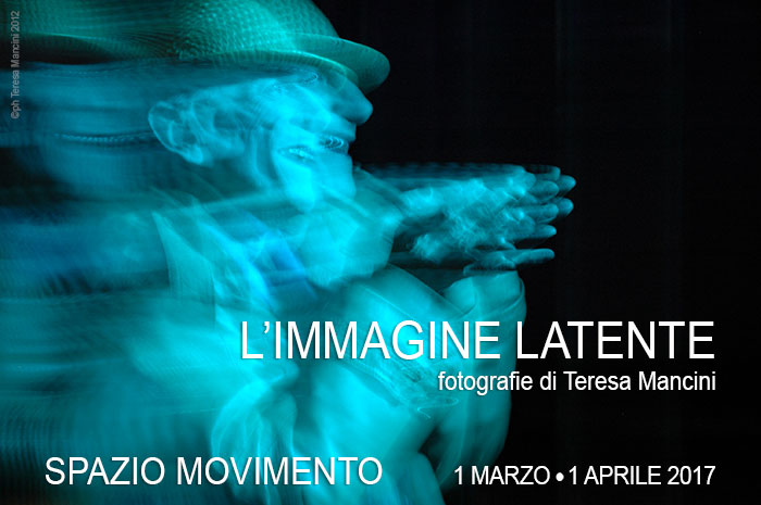 L'Immagine Latente, fotografie di Teresa Mancini a Roma 1 Marzo - 1 Aprile 2017